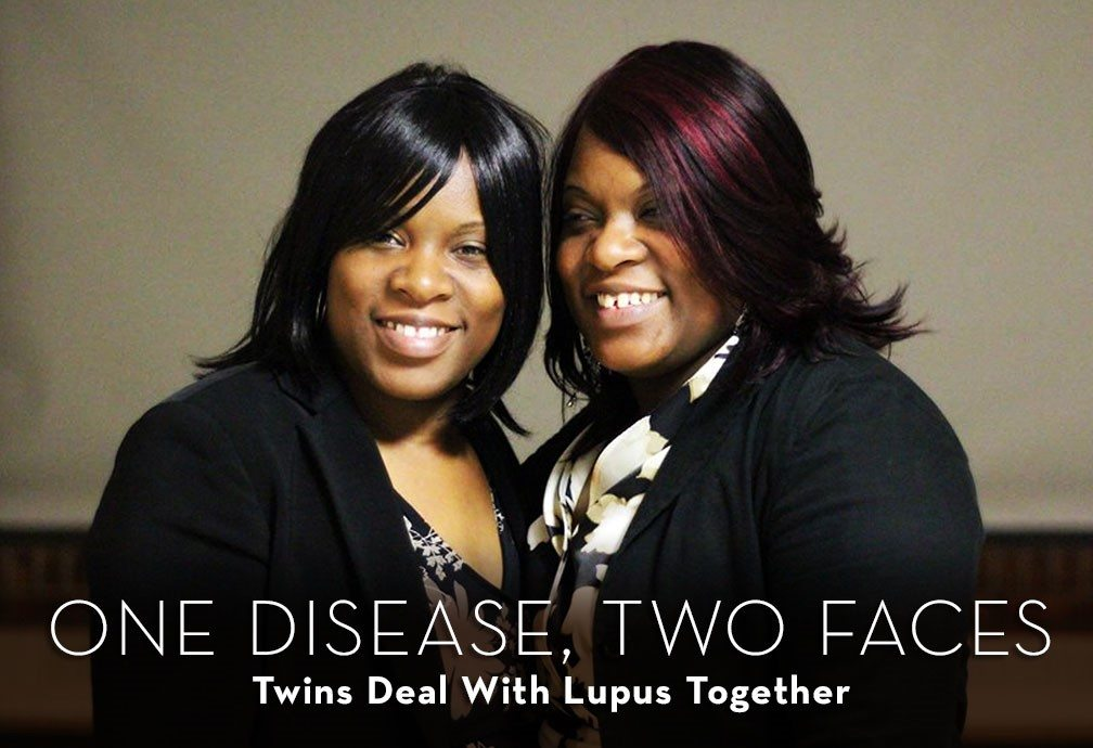 Title: One Disease, Two Faces. Twins Deal With Lupus Together
