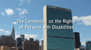 Convention on the Rights of Persons with Disabilities, United Nations Building in background