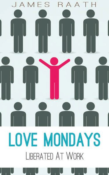 Image of book cover: Love Mondays -- Liberated at Work. Stick people images in dark gray with hands to side with one person in red with hands raised.