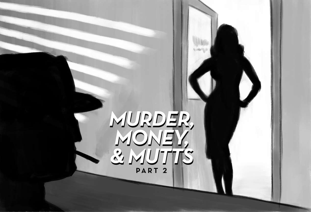 Murder, Money and Muts - Image of Dark Silhouettes of a man in a hat smoking as cigarette looking at a shapely lady standing in a doorway.