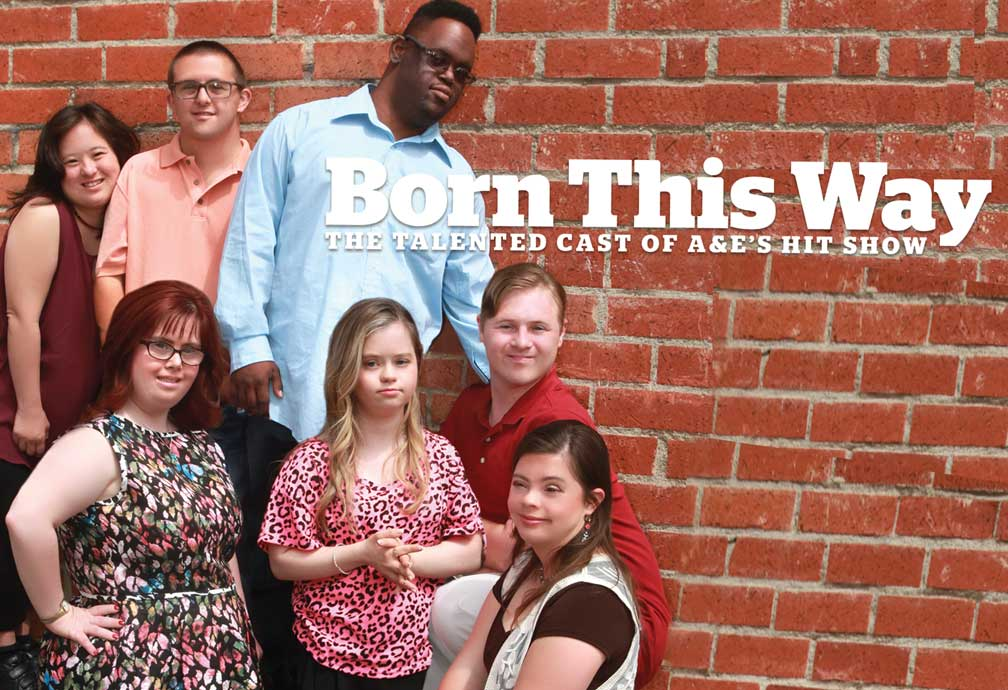 Title: Born this Way. Image: The Talented Cast of A and E's Hit show with a backdrop of a brick wall.