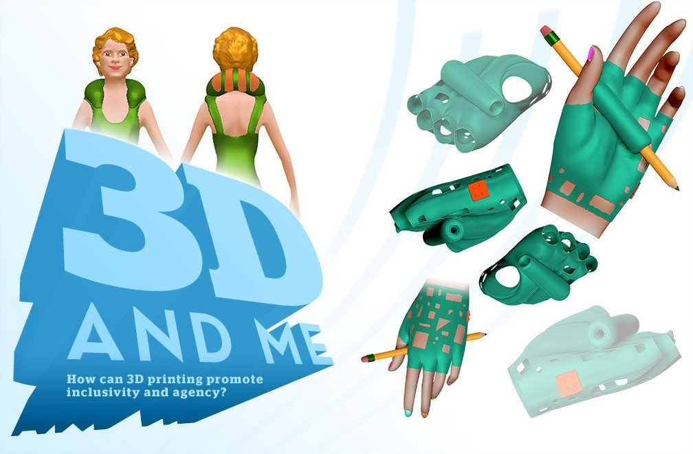 Title: 3D and Me - How can 3D Printing Promote inclusivity and agency? Image: Blue 3 dimensional words with a computer generated woman behind them.