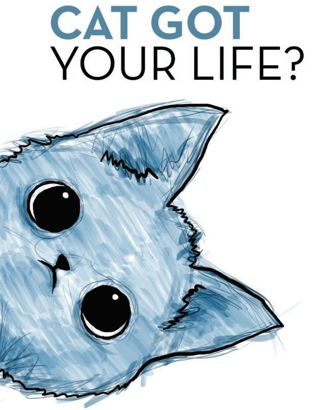Title: Cat Got Your Life? Image-drawing: Head of a Blue Kitty with black eyes peaks sideways.