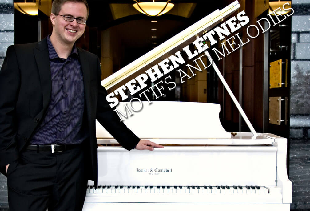 Stephen Letnes: Motifs and Melodies. Image of Letnes leaning on a white baby grand piano.