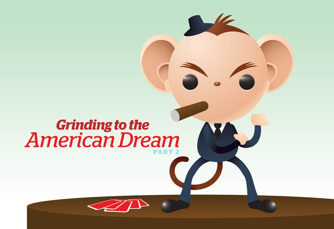 Humor Grinding to the American Dream Part 2