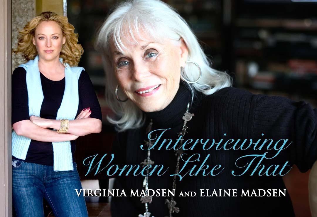 Virginia Madsen and Elaine Madsen