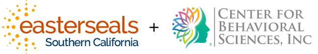 Easterseals Southern CA and Center for Behavioral Sciences