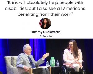 """""""Brink will absolutely help people with disabilities, but I also see all Americans benefiting from their work."""""""