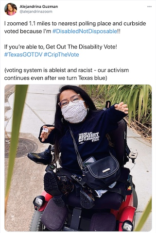 """Tweet #CripTheVote by @alejandrinazoom: """"I zoomed 1.1 miles to nearest polling place and curbside voted because I'm #DisabledNotDisposable!! If you're able to, Get Out The Disability Vote! #TexasGOTDV #CripTheVote (voting system is ableist and racist - our activism continues even after we turn Texas blue)"""