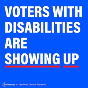 Text: Voters with disabilities are showing up